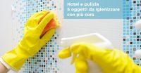 Hotel e pulizia: 5 oggetti da igienizzare con più cura