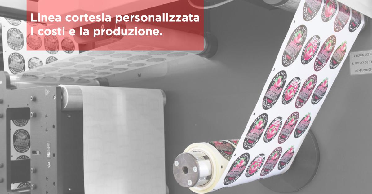 Linea cortesia personalizzata: i costi e la produzione