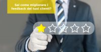 Sai come migliorare i feedback dei tuoi clienti?