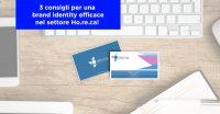 3 consigli per una brand identity efficace nel settore Ho.re.ca!