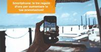 Smartphone: le tre regole d'oro per aumentare le tue prenotazioni!