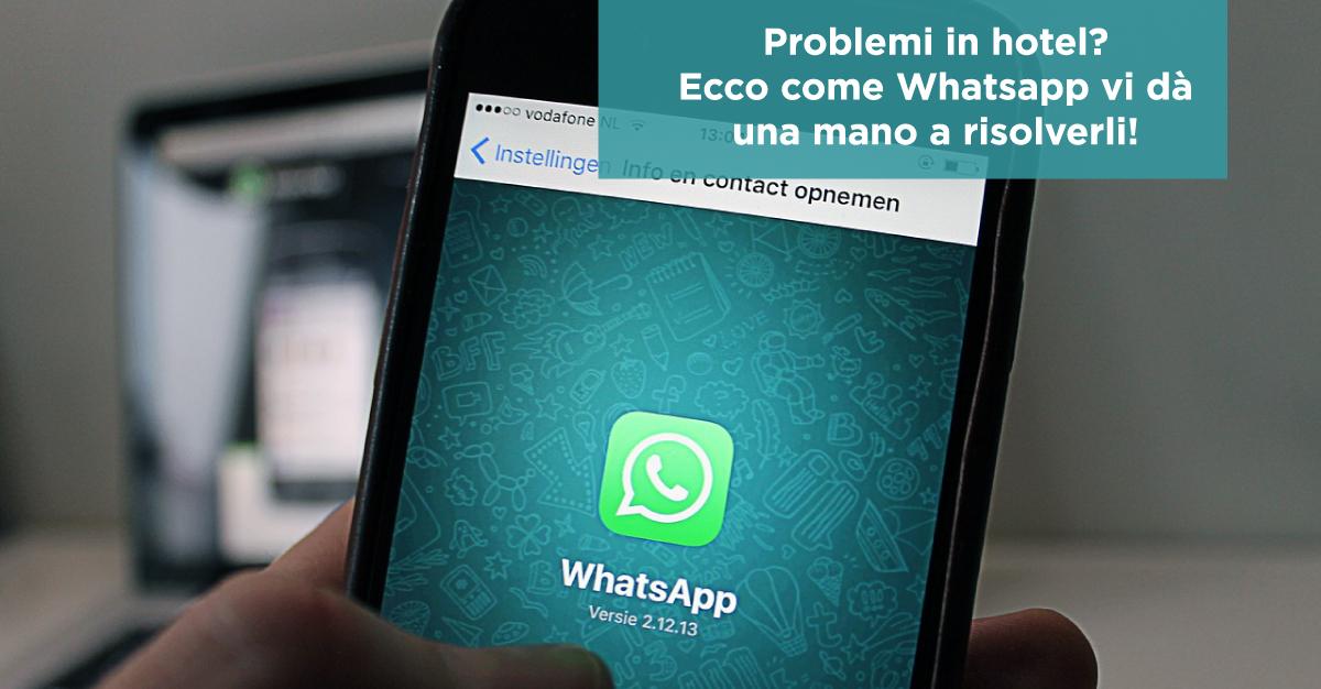 Problemi in hotel? Ecco come Whatsapp vi dà una mano a risolverli!
