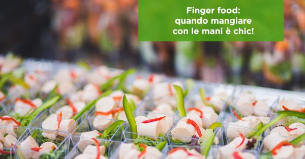 Finger food: quando mangiare con le mani è chic!