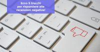Ecco 5 trucchi per rispondere alle recensioni negative!