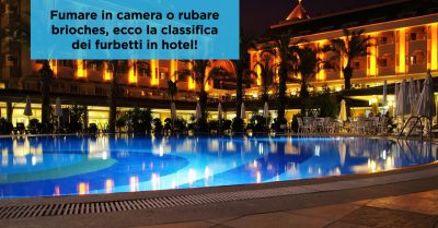 Fumare in camera o rubare brioches, ecco la classifica dei furbetti in hotel!
