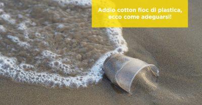 Addio cotton fioc di plastica, ecco come adeguarsi!