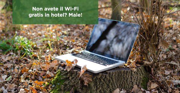 Non avete il Wi-Fi gratis in hotel? Male!