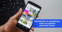 Prenotazioni via smartphone, come non perdere potenziali clienti!