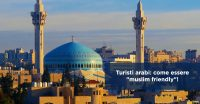 "Turisti arabi: come essere ""muslim friendly""!"