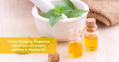 Ylang Ylang: la fragranza ideale per un bagno esotico e rilassante!