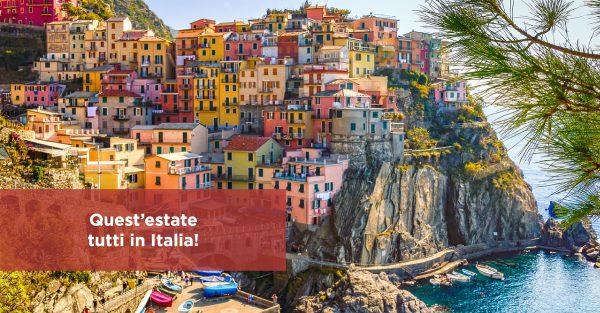 Quest'estate tutti in Italia!