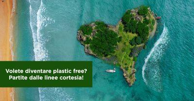 Volete diventare plastic free? Partite dalle linee cortesia!