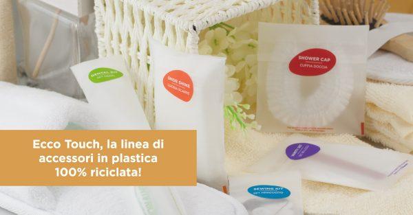 Ecco Touch, la linea di accessori in plastica 100% riciclata!