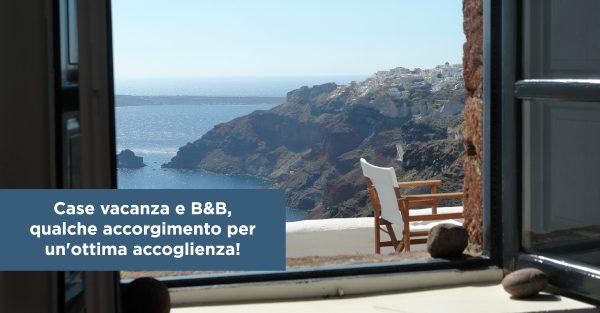 Case vacanza e B&B, qualche accorgimento per un'ottima accoglienza!