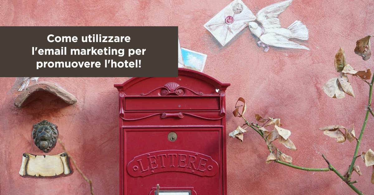 Come utilizzare l'email marketing per promuovere l'hotel!
