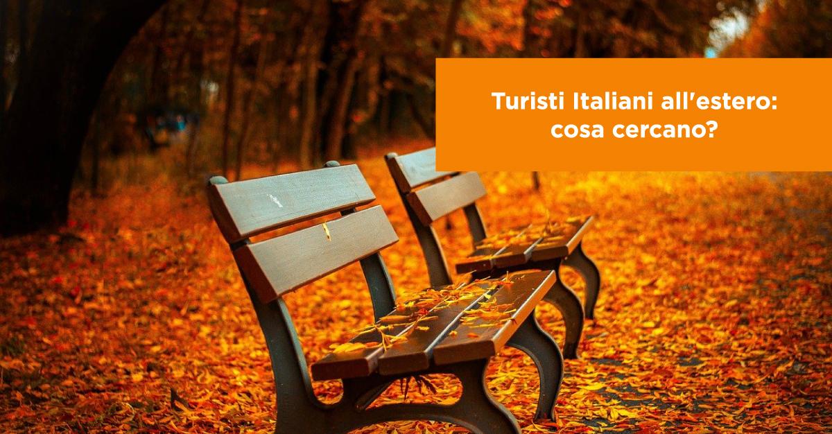 Turisti Italiani all'estero: cosa cercano?